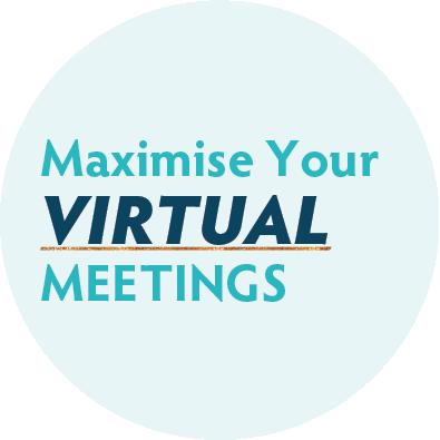 Maximise Your Virtual Meetings